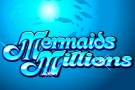 Mermaids Millions Mobile Video Slot