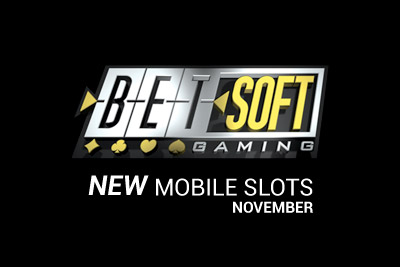 New BetSoft Mobile Slot Releases Coming in November