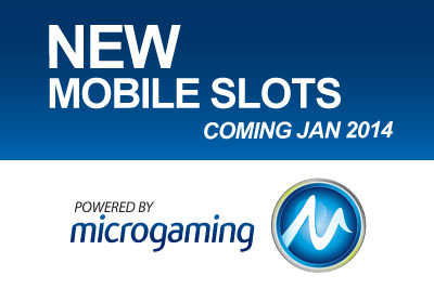 2 New Mobile Slots from Microgaming Jan 2014