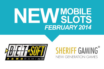 New Mobile Slot Releases from BetSoft & Sheriff in February