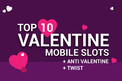 Love or Hate Valentine's Day We Have The Mobile Slots For You + A Twist