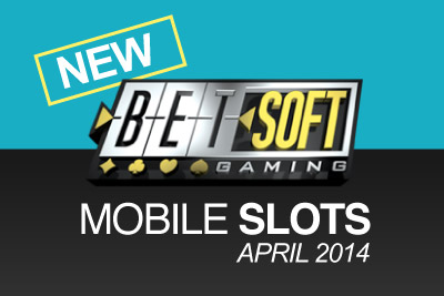 New Betsoft 3D Slots On Mobile Due in April 2014