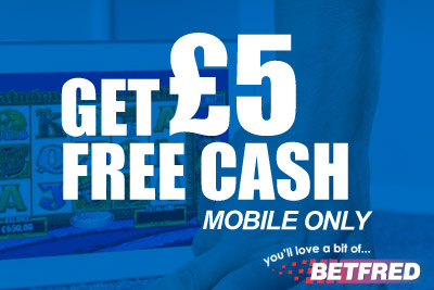 Get £5 Free Cash at Betfred Mobile Casino