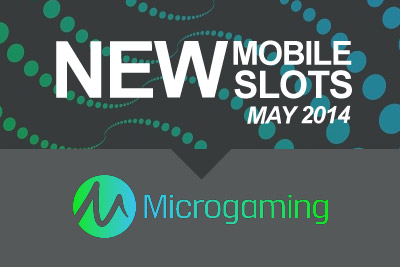 New Microgaming Mobile Slots Coming Out May 2014
