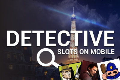 Which is the Best Detective Mystery Slot on Mobile