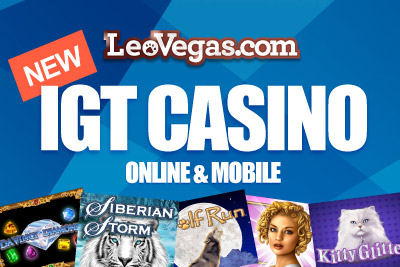 You Can Now Play IGT Slots at Leo Vegas Mobile Casino
