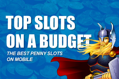 Best Penny Slots on Mobile for Your Budget
