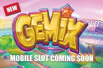 New Mobile Slot Gemix Coming Soon to Your Phone & Tablet