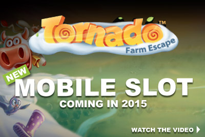New Tornado Farm Escape Slot Coming in 2015 to Phone, Tablets & Online