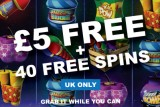 Grab Your £5 Free Bonus + 40 Free Spins Today