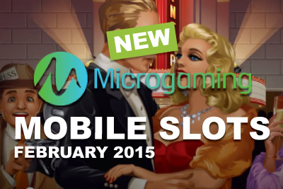 The Latest Slots on Mobile in Feb 2015