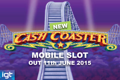 New IGT Cash Coaster Mobile Slot Coming June 2015