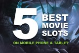 5 Best Movie Slots for Mobile Phones & Tablets