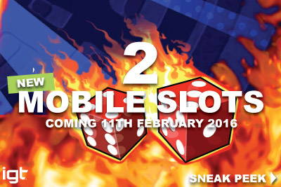 2 New IGT Mobile Slots Coming In February