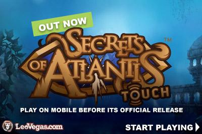 Play Brand New Secrets Of Atlantis Slot At Leo Vegas