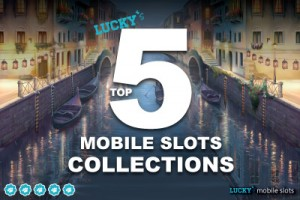 The Best Mobile Slot Machines Listed By Game Type