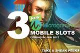 3 New Microgaming Mobile Slot Coming January 2017