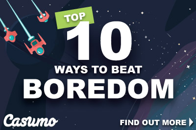 Top 10 Ways To Beat Boredom