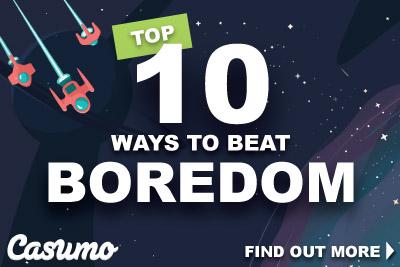 Top 10 Ways To Beat Boredom
