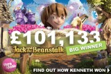 Over £100K Jack And The Beanstalk Slot Big Winner
