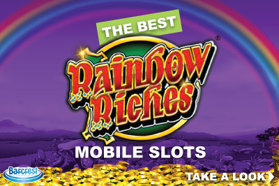 Collection of the Best Rainbow Riches Mobile Slots Online