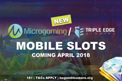New Microgaming Mobile Slots Coming April 2018