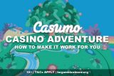 Casumo Casino Adventure - How To Make It Work For You