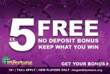 Get Your £€5 Free mFortune No Deposit Casino Bonus