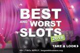 Worst & Best Casino Slots 2018