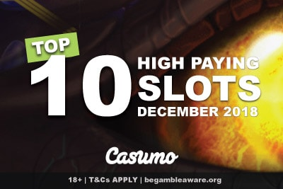 Top 10 Highest Paying Casino Slots In Dec 2018 At Casumo