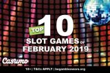 Top 10 Slot Machines In February 2019 At Casumo