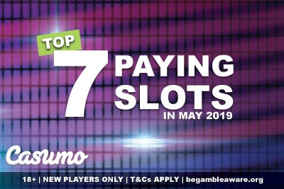 Best 7 Paying Slots In May 2019 At Casumo Casino