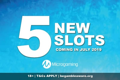 New Slots Coming In July 2019
