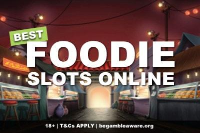The Best Foodie Slots To Play Online
