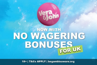Vera&John UK Casino Now With No Wagering Bonuses