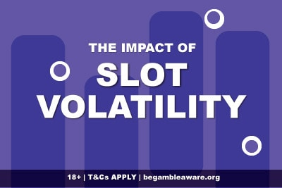 The Impact Of Slot Volatility On Your Gameplay