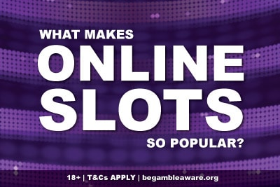 What Makes Slots Online Popular With Players?