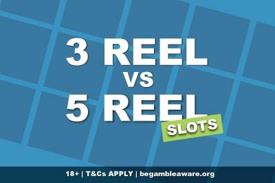3 Reel Slots vs 5 Reel Slots