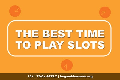 What's The Best Time To Play Slots?