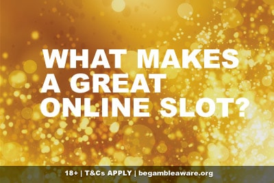 What Makes A Great Slot Machine