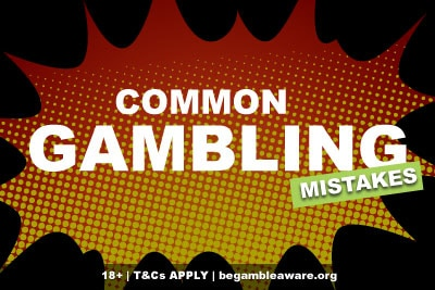 Common Gambling Mistakes