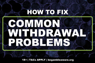 How To Fix Casino Withdrawal Problems
