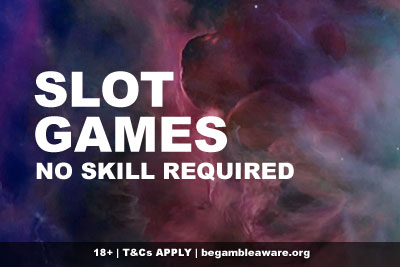Slot Games No Skill Required - Spin To Win