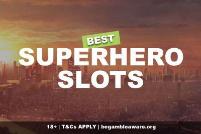 Best Superhero Slots To Play Online