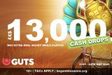 Win Real Money In The 13K Cash Drops At GUTS Casino