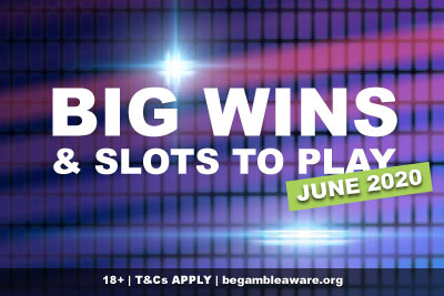 Big Win Slots To Play In June 2020
