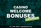 The Basics of Casino Welcome Bonuses Explained