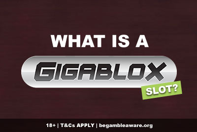 What Is A Gigablox Slot?