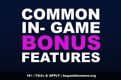 Common Slot Bonus Features