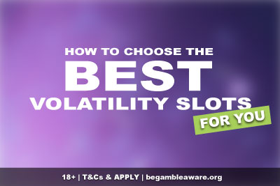 How To Choose The Best Volatility Slots For Your Budget